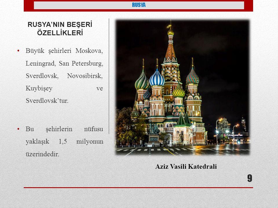 RUSYA'NIN BEŞERİ ÖZELLİKLERİ