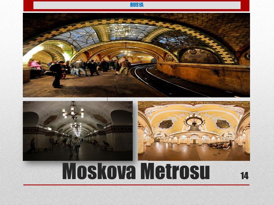 RUSYA 1932 yılında Stalin tarafından başlatılmış günlük 10 milyon kişi kullanır. Moskova Metrosu