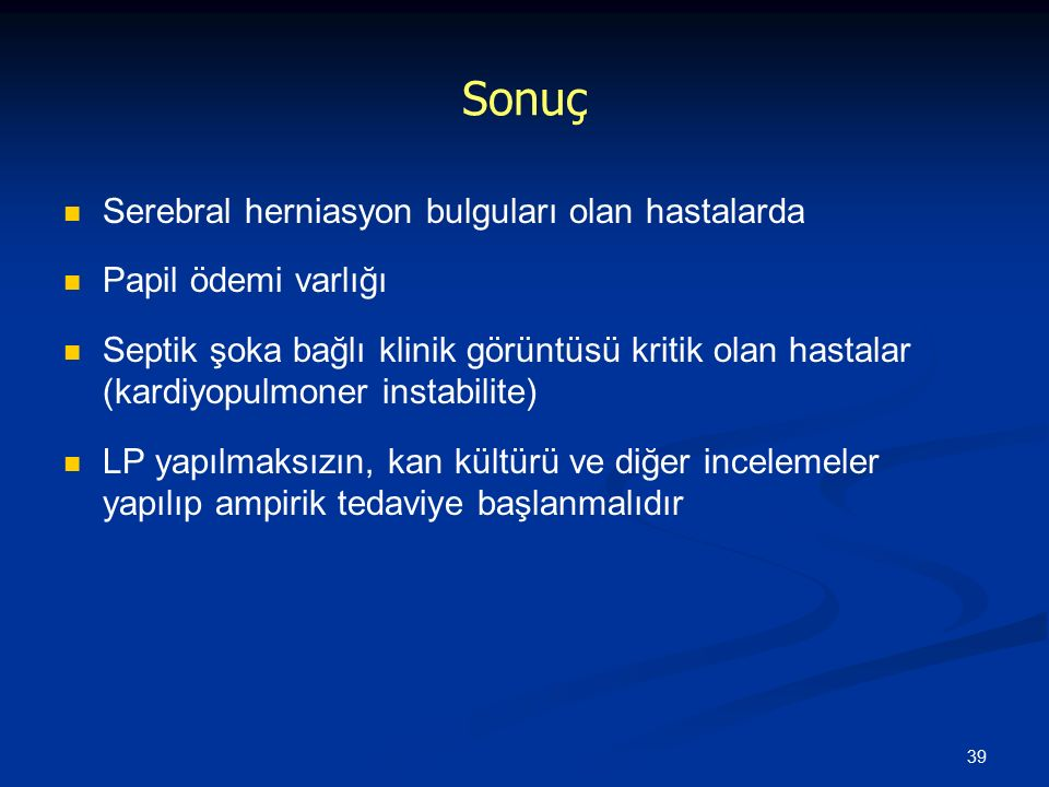 Sonuç Serebral herniasyon bulguları olan hastalarda