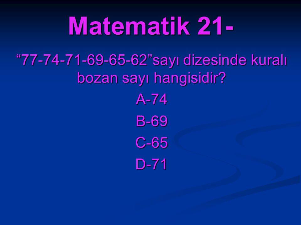 77-74-71-69-65-62 sayı dizesinde kuralı bozan sayı hangisidir