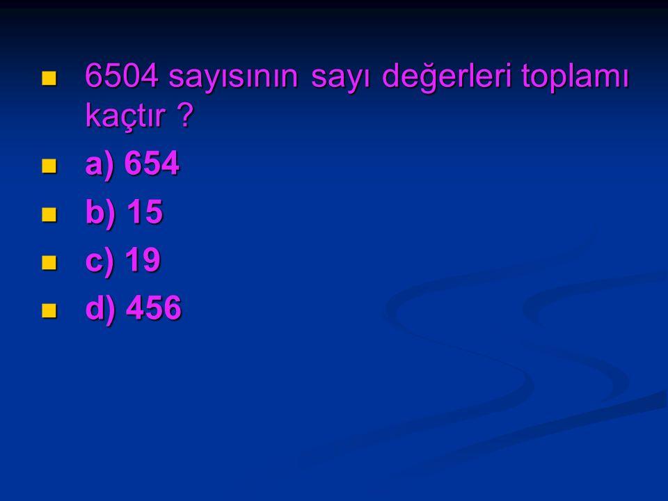 6504 sayısının sayı değerleri toplamı kaçtır