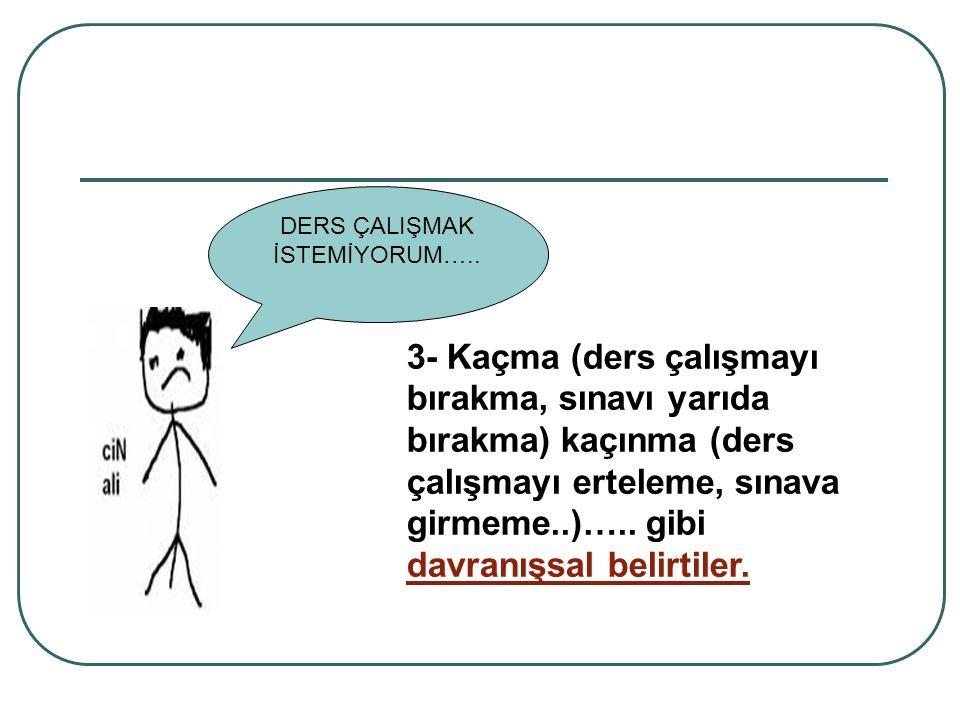 DERS ÇALIŞMAK İSTEMİYORUM…..