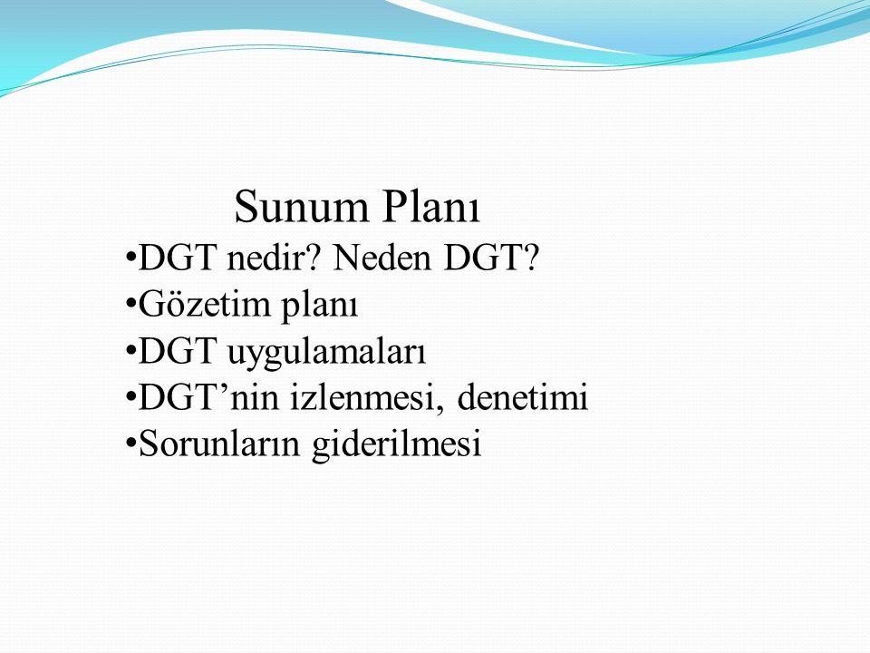 Sunum Planı DGT nedir Neden DGT Gözetim planı DGT uygulamaları
