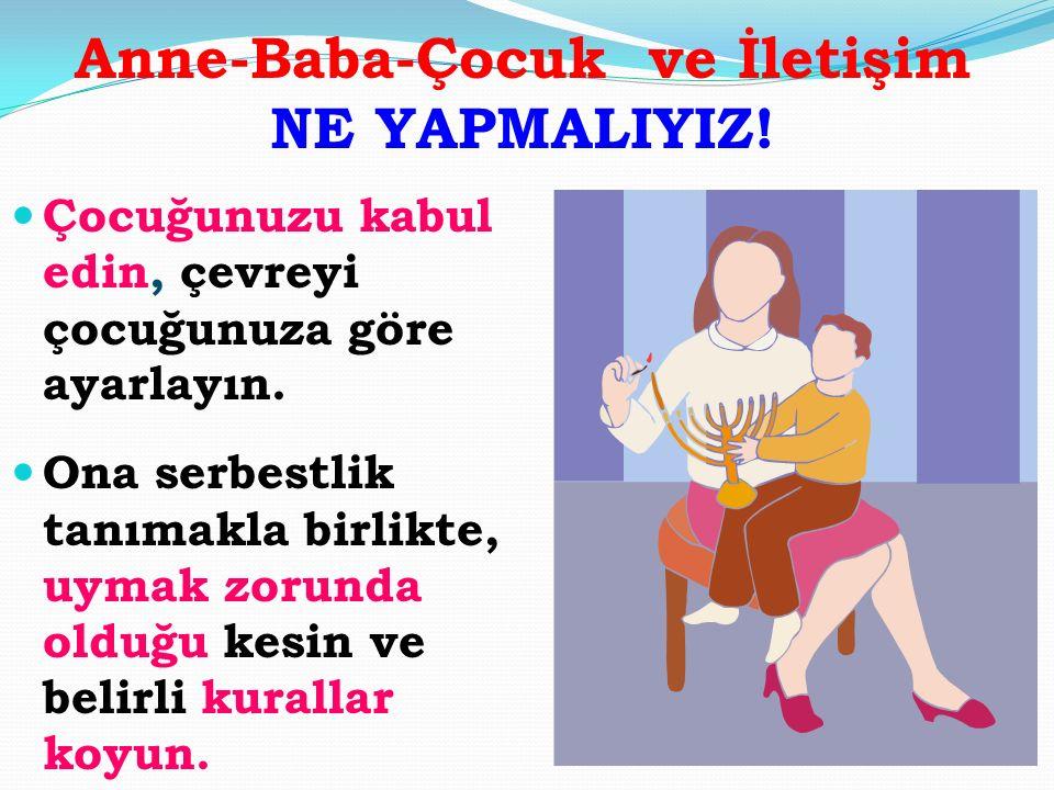 Anne-Baba-Çocuk ve İletişim