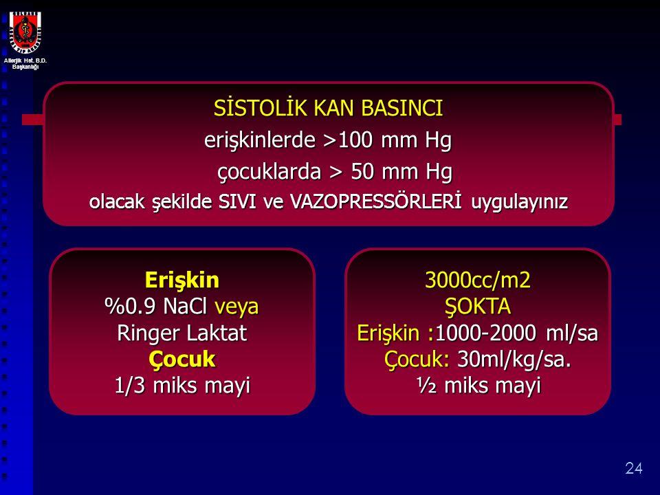 erişkinlerde >100 mm Hg çocuklarda > 50 mm Hg