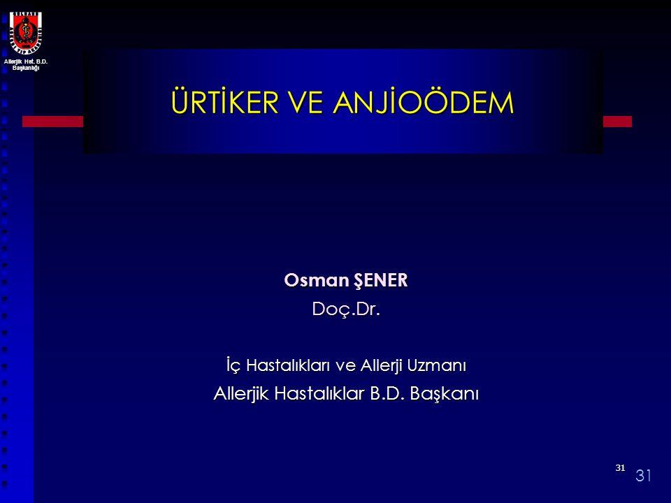 ÜRTİKER VE ANJİOÖDEM Osman ŞENER Doç.Dr.