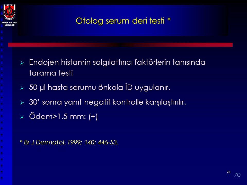Otolog serum deri testi *