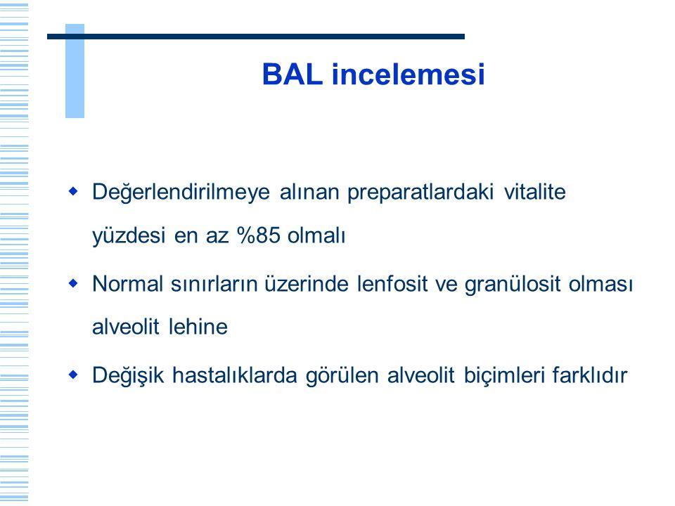 BAL incelemesi Değerlendirilmeye alınan preparatlardaki vitalite yüzdesi en az %85 olmalı.