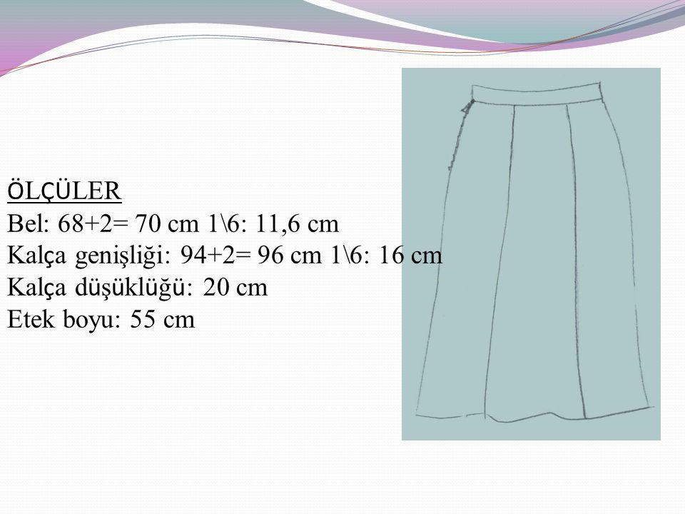 ÖLÇÜLER Bel: 68+2= 70 cm 1\6: 11,6 cm. Kalça genişliği: 94+2= 96 cm 1\6: 16 cm. Kalça düşüklüğü: 20 cm.
