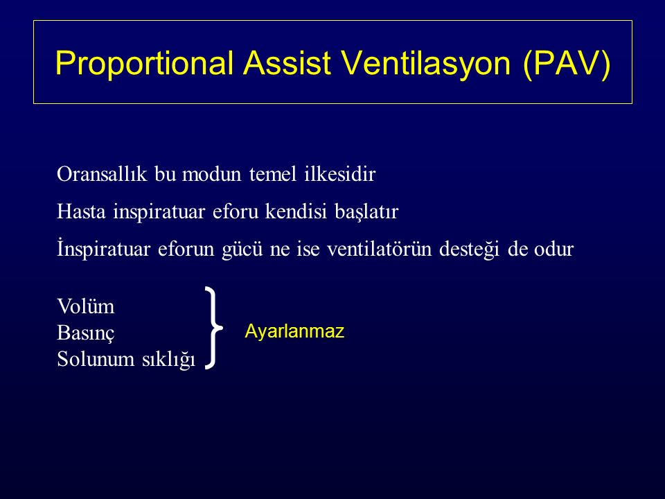 Proportional Assist Ventilasyon (PAV)