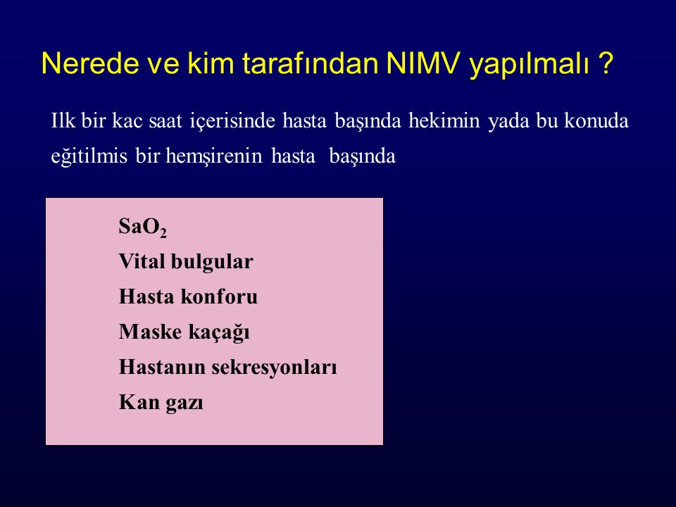 Nerede ve kim tarafından NIMV yapılmalı
