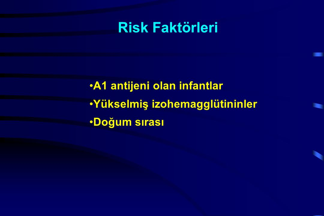 Risk Faktörleri A1 antijeni olan infantlar