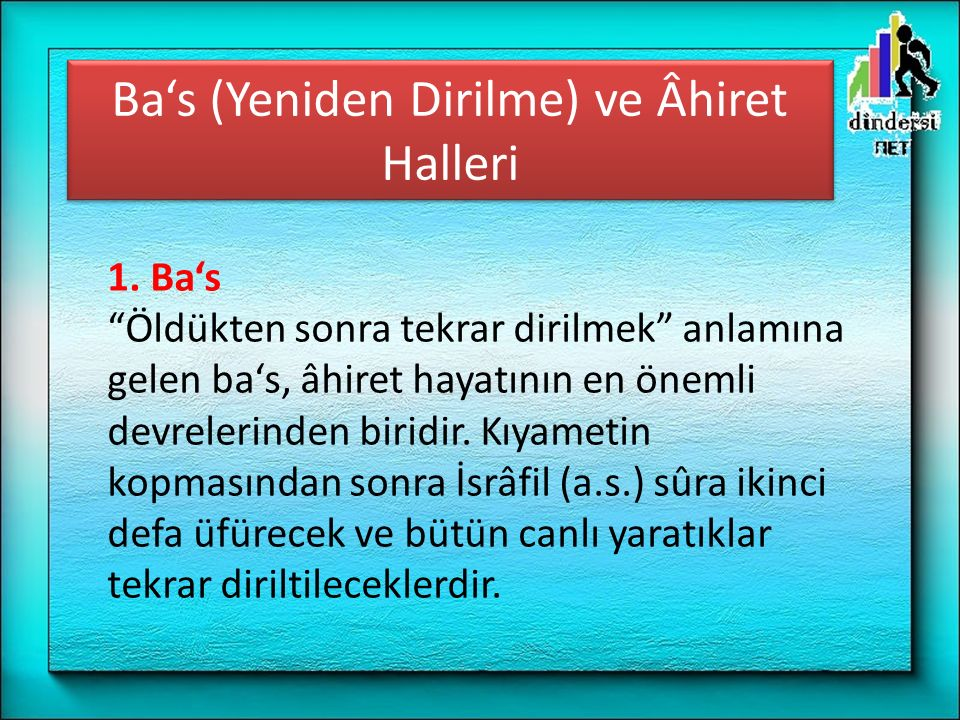 Ba's (Yeniden Dirilme) ve Âhiret Halleri