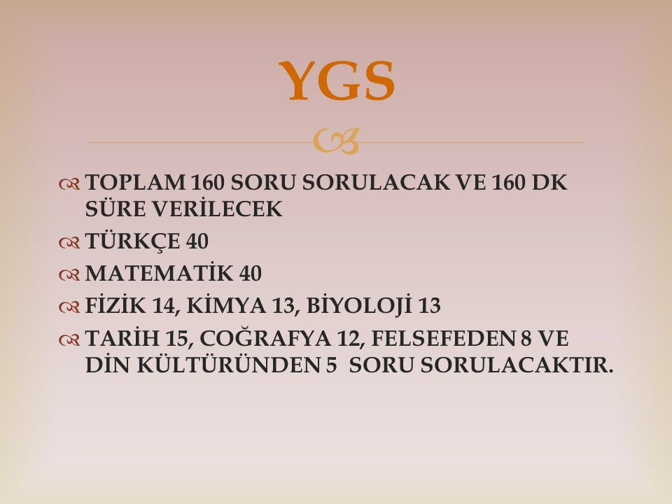 YGS TOPLAM 160 SORU SORULACAK VE 160 DK SÜRE VERİLECEK TÜRKÇE 40