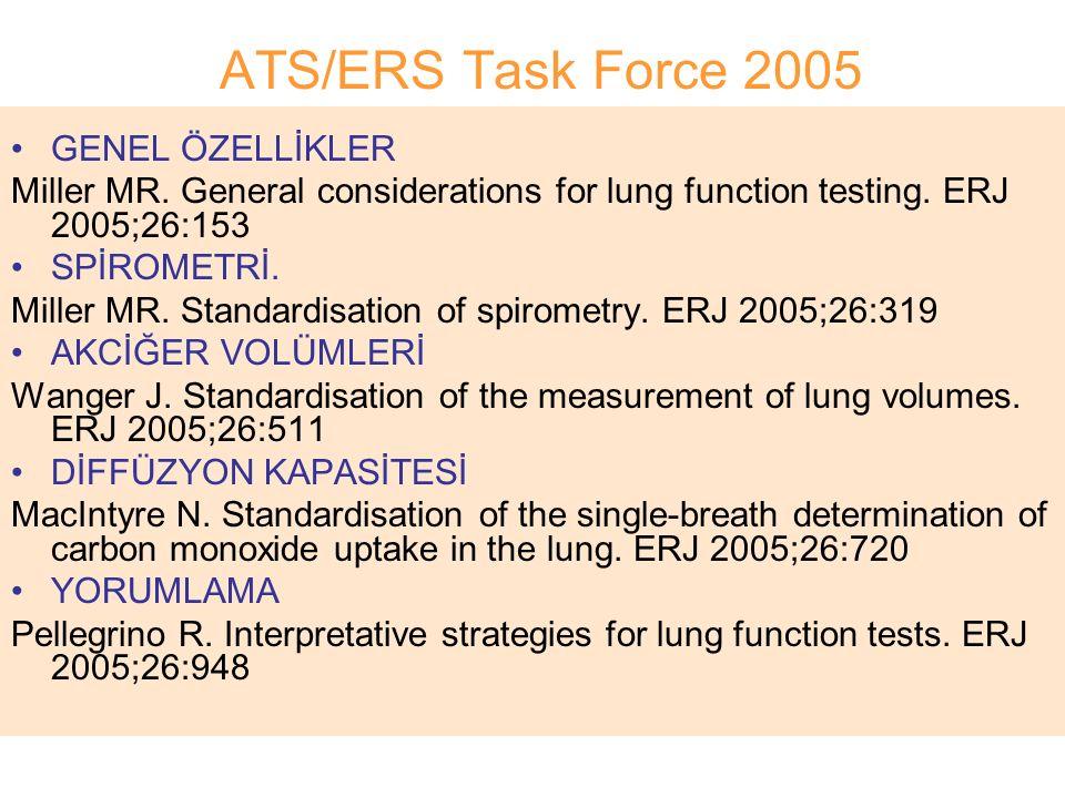 ATS/ERS Task Force 2005 GENEL ÖZELLİKLER