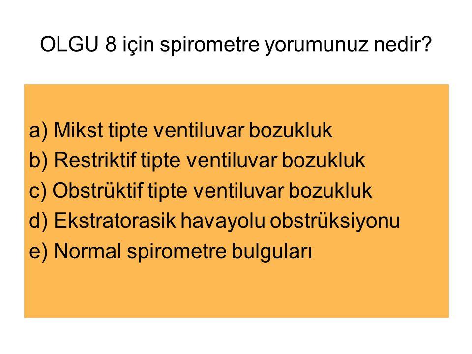 OLGU 8 için spirometre yorumunuz nedir
