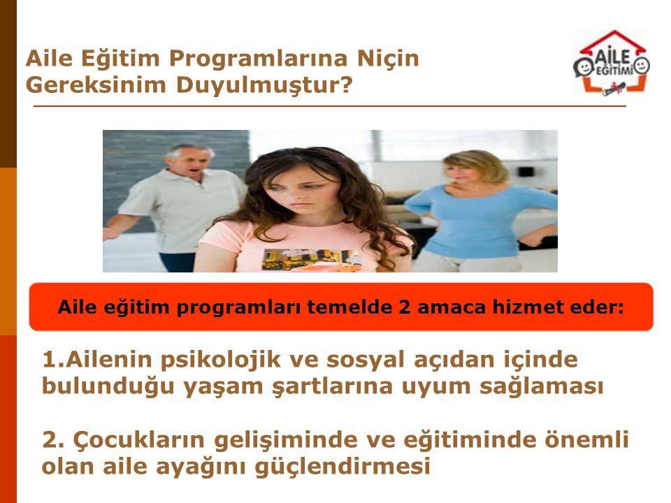 Aile eğitim programları temelde 2 amaca hizmet eder: