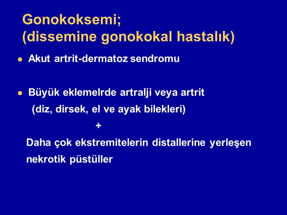 Gonokoksemi; (dissemine gonokokal hastalık)