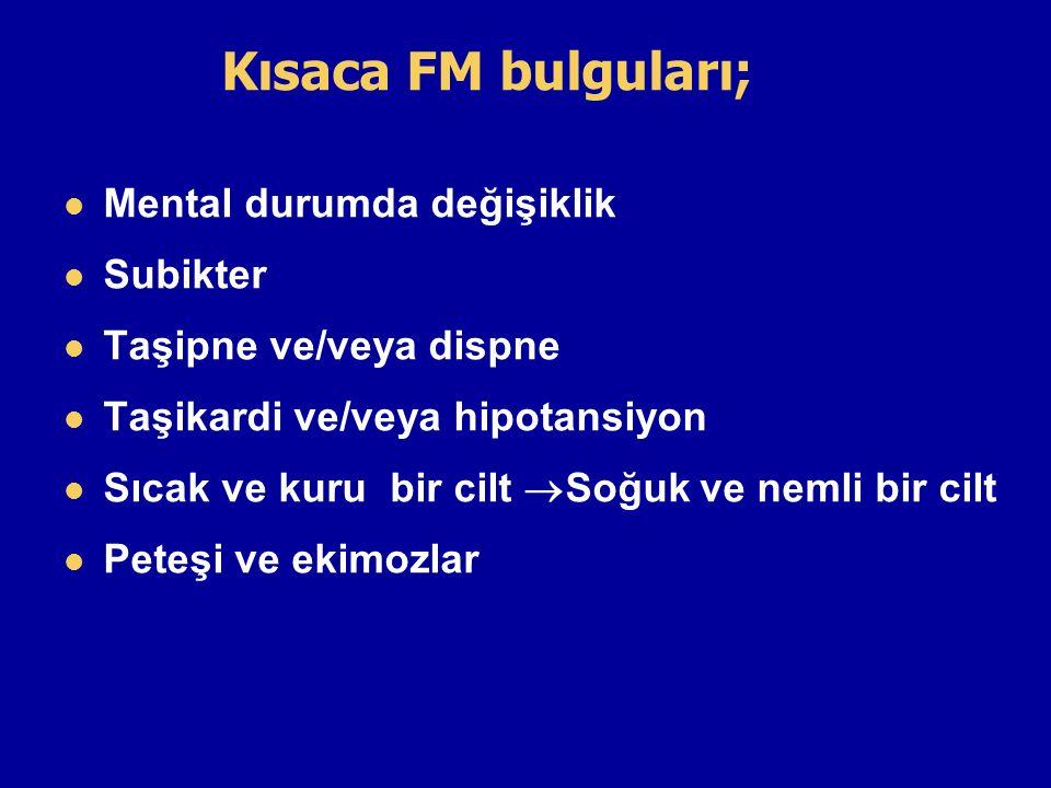 Kısaca FM bulguları; Mental durumda değişiklik Subikter