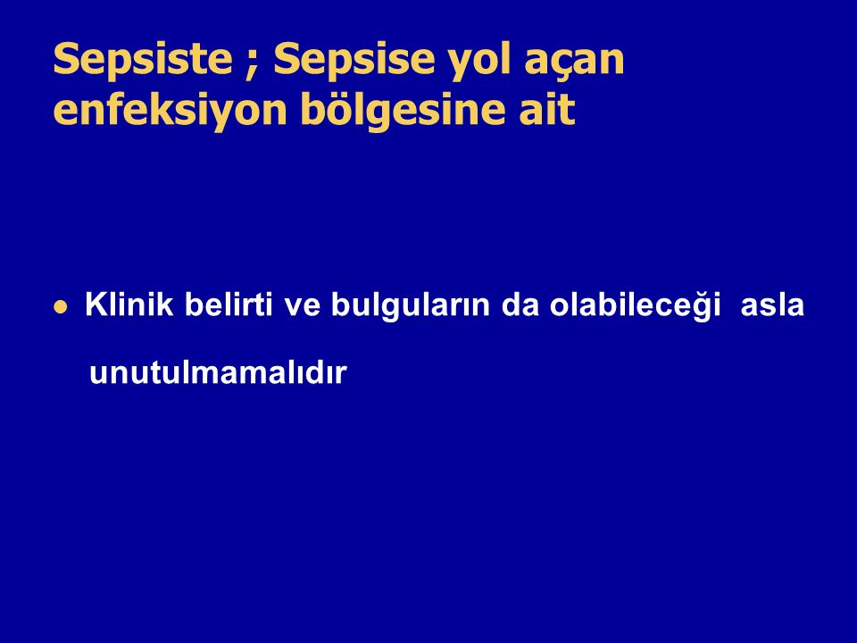 Sepsiste ; Sepsise yol açan enfeksiyon bölgesine ait