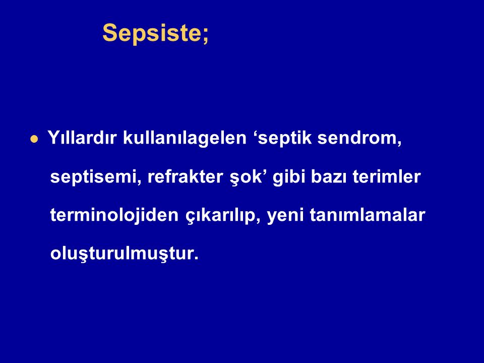 Sepsiste; Yıllardır kullanılagelen 'septik sendrom,