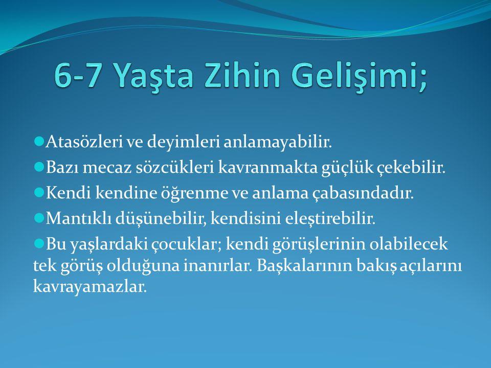 6-7 Yaşta Zihin Gelişimi;