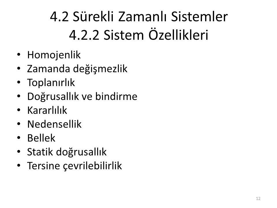 4.2 Sürekli Zamanlı Sistemler 4.2.2 Sistem Özellikleri