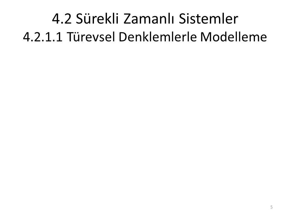 4.2 Sürekli Zamanlı Sistemler 4.2.1.1 Türevsel Denklemlerle Modelleme