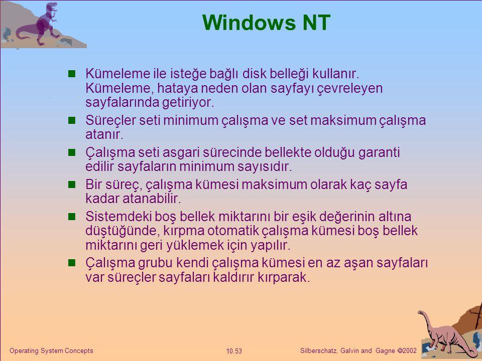 Windows NT Kümeleme ile isteğe bağlı disk belleği kullanır. Kümeleme, hataya neden olan sayfayı çevreleyen sayfalarında getiriyor.