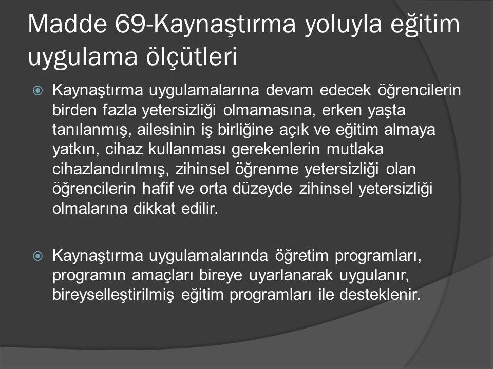 Madde 69-Kaynaştırma yoluyla eğitim uygulama ölçütleri