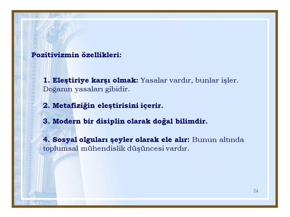 Pozitivizmin özellikleri: