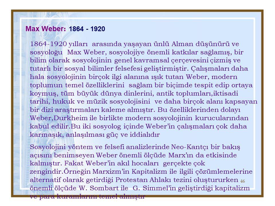 Max Weber: 1864 - 1920