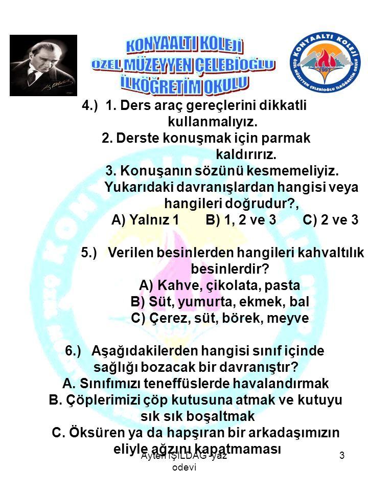 4.) 1. Ders araç gereçlerini dikkatli kullanmalıyız.