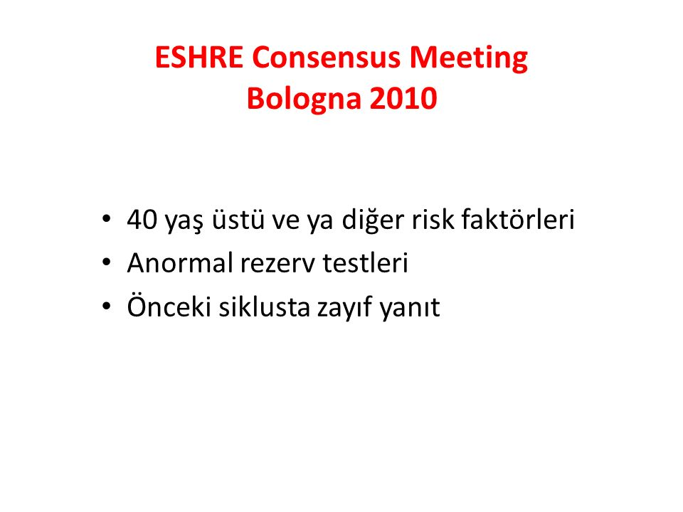 ESHRE Consensus Meeting Bologna 2010