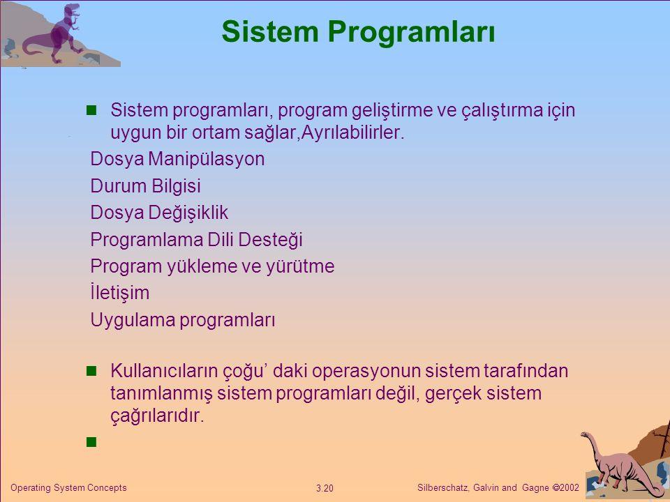 Sistem Programları Sistem programları, program geliştirme ve çalıştırma için uygun bir ortam sağlar,Ayrılabilirler.