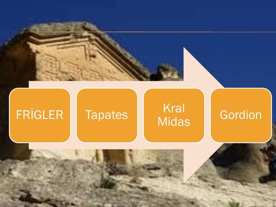 FRİGLER Tapates Kral Midas Gordion
