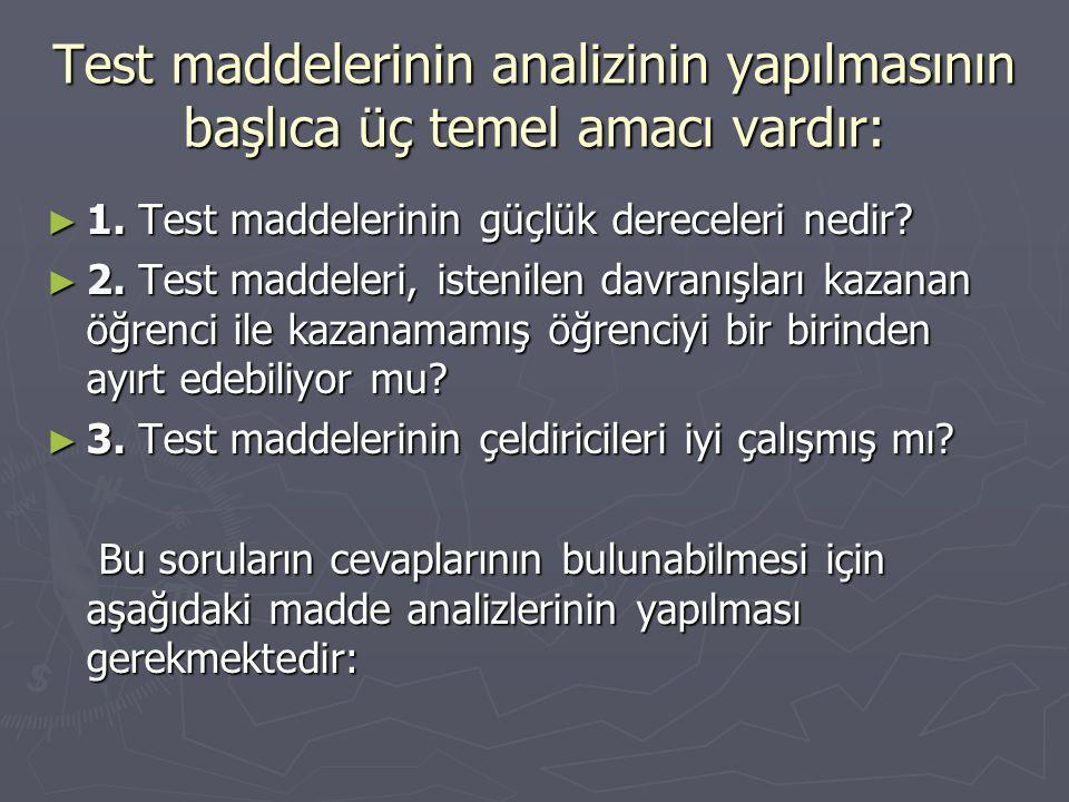 Test maddelerinin analizinin yapılmasının başlıca üç temel amacı vardır: