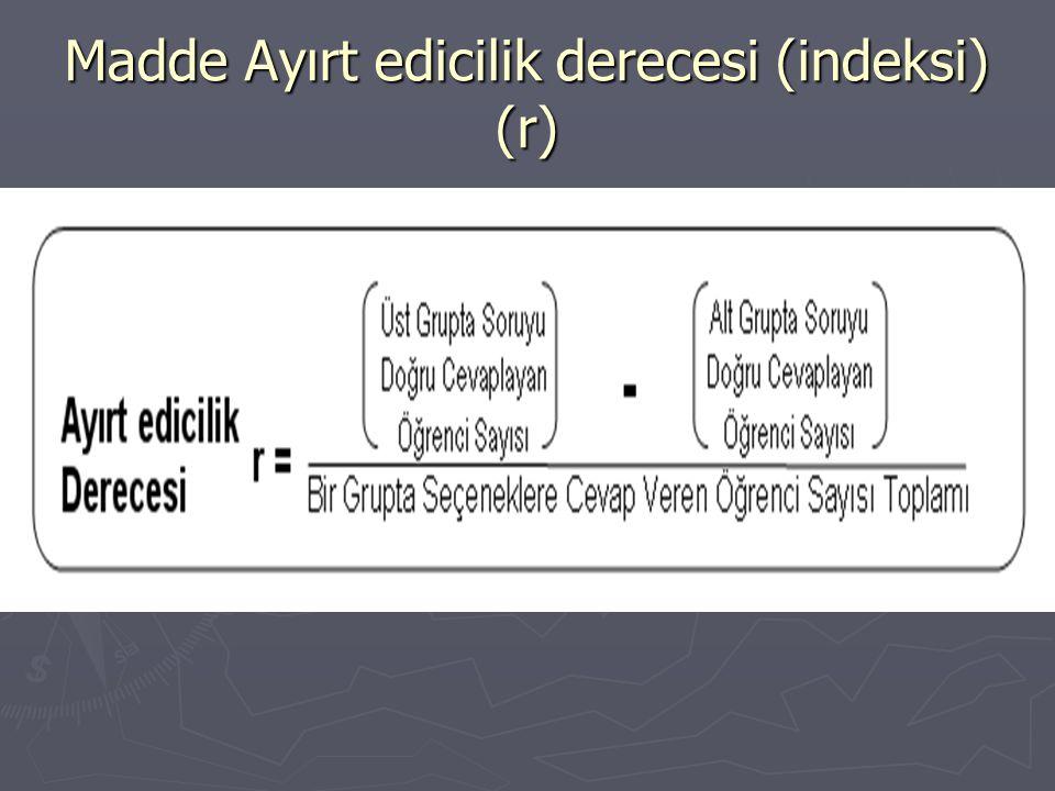 Madde Ayırt edicilik derecesi (indeksi) (r)