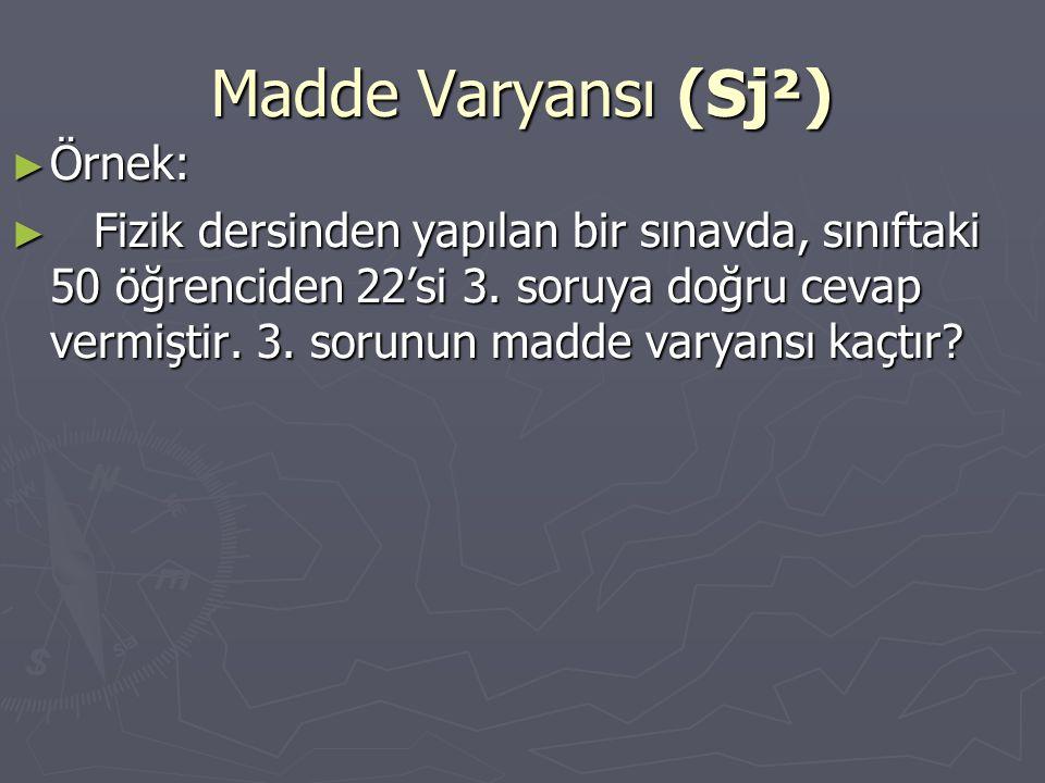 Madde Varyansı (Sj²) Örnek: