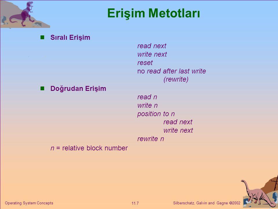 Erişim Metotları Sıralı Erişim read next write next reset