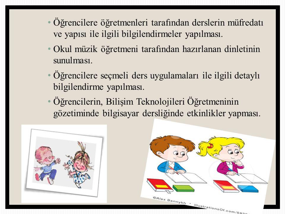 Öğrencilere öğretmenleri tarafından derslerin müfredatı ve yapısı ile ilgili bilgilendirmeler yapılması.