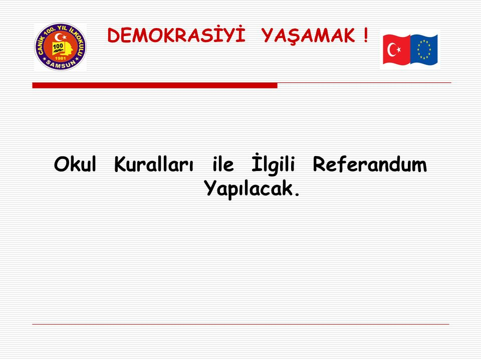 Okul Kuralları ile İlgili Referandum Yapılacak.