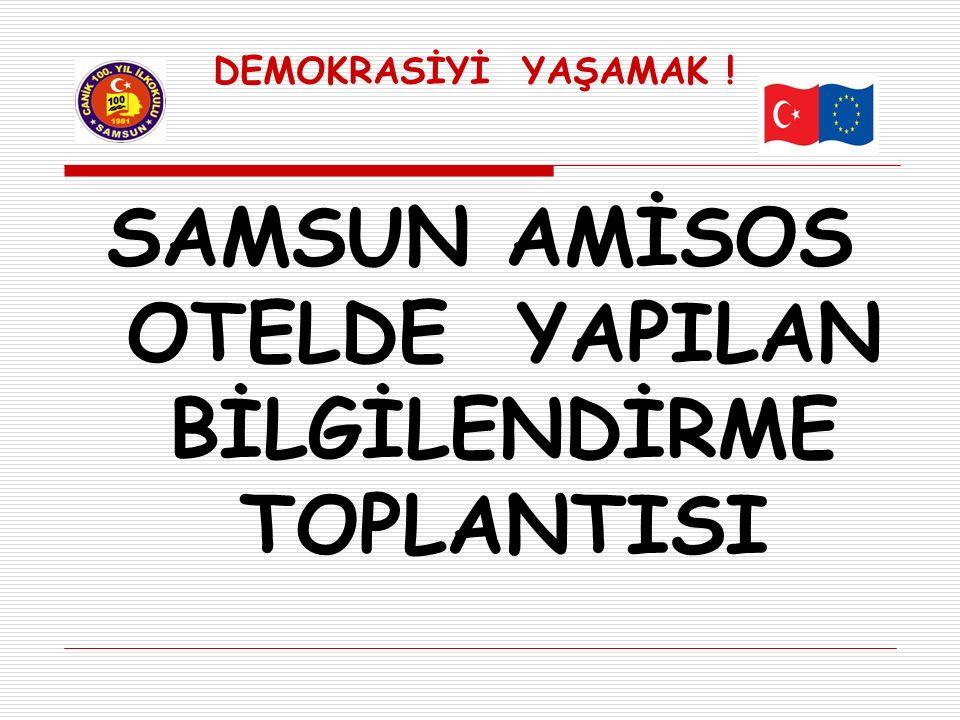 SAMSUN AMİSOS OTELDE YAPILAN BİLGİLENDİRME TOPLANTISI