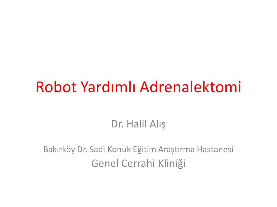 Robot Yardımlı Adrenalektomi