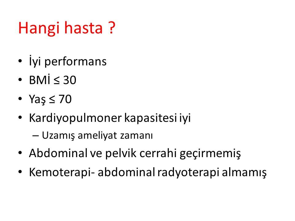 Hangi hasta İyi performans BMİ ≤ 30 Yaş ≤ 70