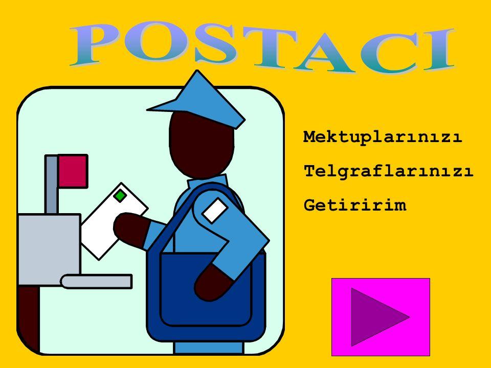 POSTACI Mektuplarınızı Telgraflarınızı Getiririm
