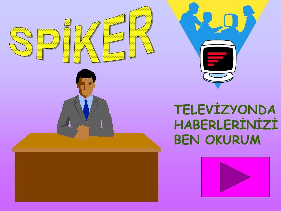 SPİKER TELEVİZYONDA HABERLERİNİZİ BEN OKURUM