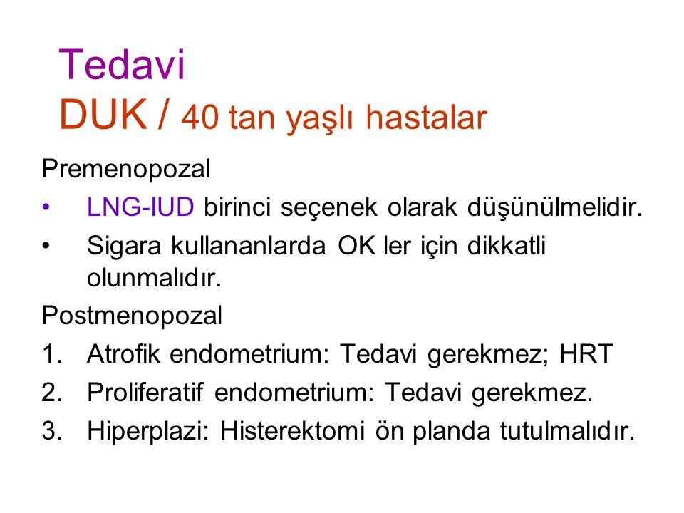 Tedavi DUK / 40 tan yaşlı hastalar