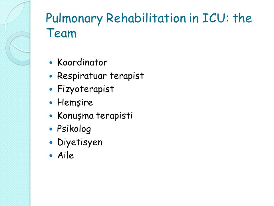 Pulmonary Rehabilitation in ICU: the Team