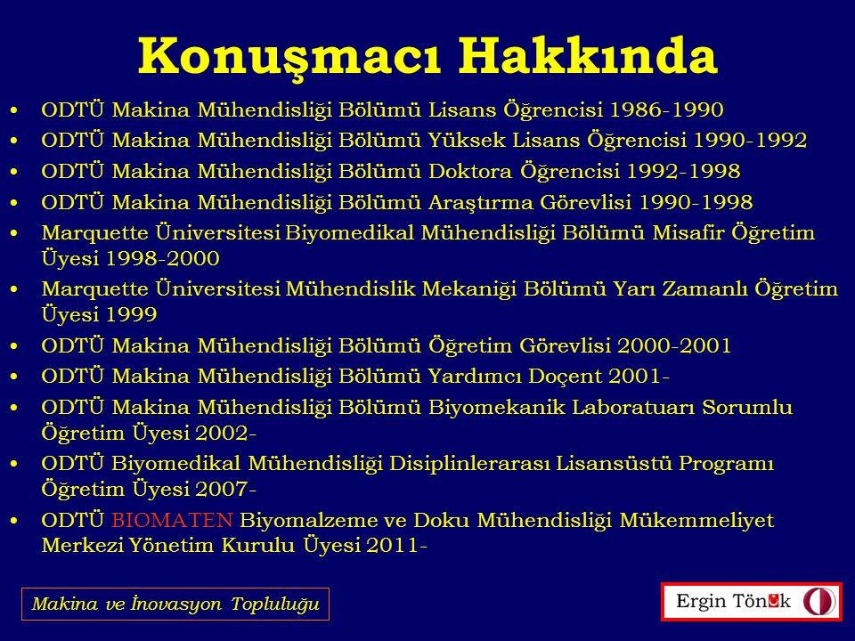 Konuşmacı Hakkında ODTÜ Makina Mühendisliği Bölümü Lisans Öğrencisi 1986-1990. ODTÜ Makina Mühendisliği Bölümü Yüksek Lisans Öğrencisi 1990-1992.